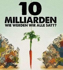 10 Milliarden - Wie werden wir alle satt
